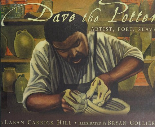 Dave the Potter: Artist, Poet Slave